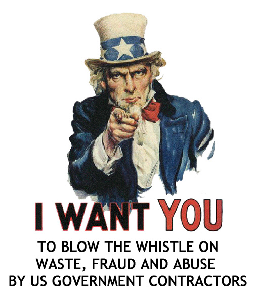 I WANT YOU TO BLOW THE WHISTLE ON WASTE, FRAUD AND ABUSE BY US GOVERNMENT CONTRACTORS
